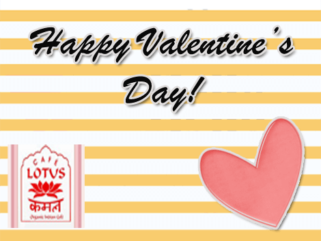 Happy Valentines from Cafe Lotus!